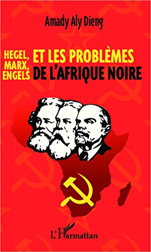 Hegel, Marx, Engels et les problèmes de l'Afrique noire