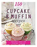 150 Cupcake & Muffin Recipes (150 Recipes)