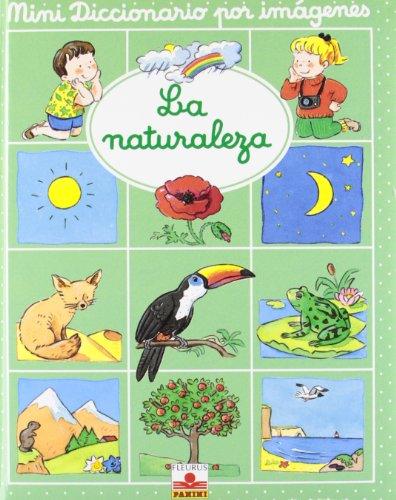 Mini diccionario imagenes: la naturaleza (Mini Diccionario Por Imagenes/Mini Picture Dictionary)