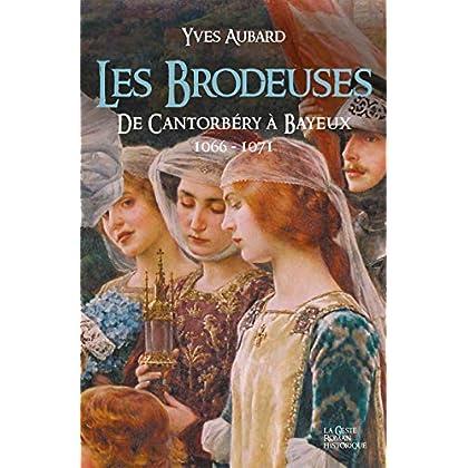 La Saga des Limousins - Tome 13: Les Brodeuses, de Cantorbéry à Bayeux 1600-1071
