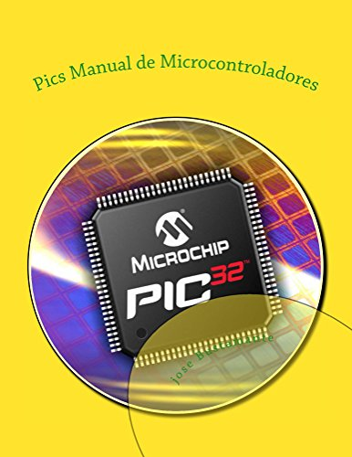 Pics Manual de Microcontroladores por jose Bustamante