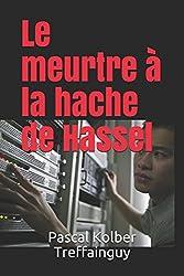 Le meurtre à la hache de Hassel