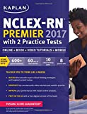 NCLEX-RN Premier 2017 with 2 Practice Tests: Online + Book + Video Tutorials + Mobile (Kaplan Test Prep)