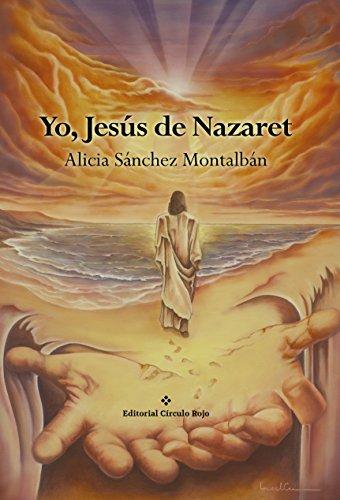 Yo, Jesús de Nazaret por Alicia Sánchez Montalbán