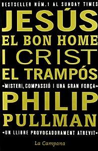 Jesús el bon home i Crist el trampós par Philip Pullman