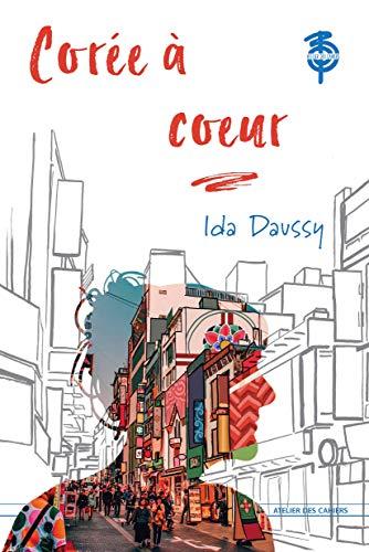 Corée a Coeur - La Corée d'Ida Daussy par Daussy Ida