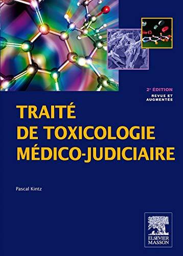 Traité de toxicologie médico-judiciaire par Pascal Kintz
