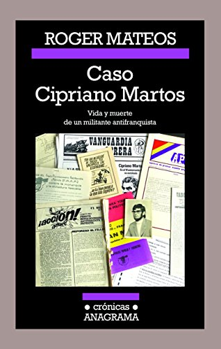 Caso Cipriano Martos: Vida y muerte de un militante antifranquista. (CRÓNICAS)