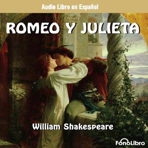 Romeo y Julieta (Dramatizado) [Romeo and Juliet (Dramatized)]  Audiolibri