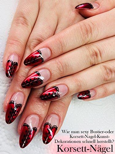 Korsett-Nägel: Wie Man Sexy Bustier- Oder Korsett-Nagel-Kunst-Dekorationen Schnell Herstellt? (Bustiers Und Korsetts)