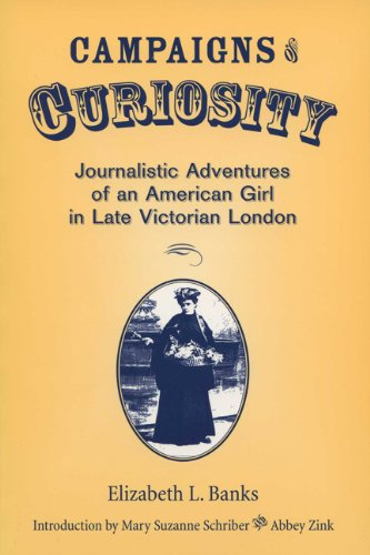 Campaigns of Curiosity: Journalistic Adventures of an American Girl in Late Victorian London (Wisconsin Studies in Autobiography)