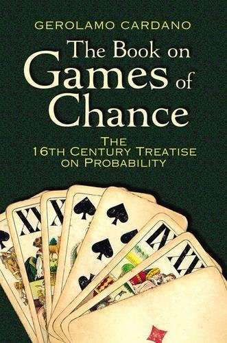 The Book on Games of Chance: The 16th Century Treatise on Probability (Dover Recreational Math)
