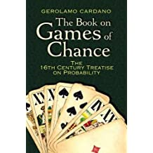 The Book on Games of Chance: The 16th-Century Treatise on Probability