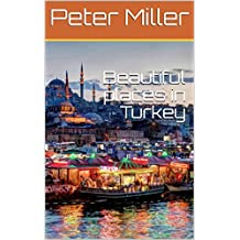 Beautiful places in Turkey (English Edition)