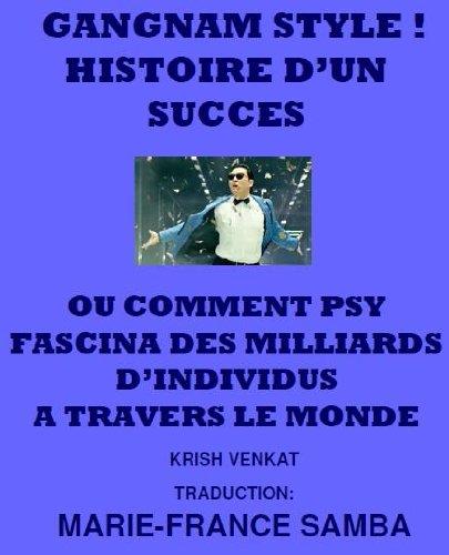 GANGNAM STYLE ! HISTOIRE D'UN SUCCES
