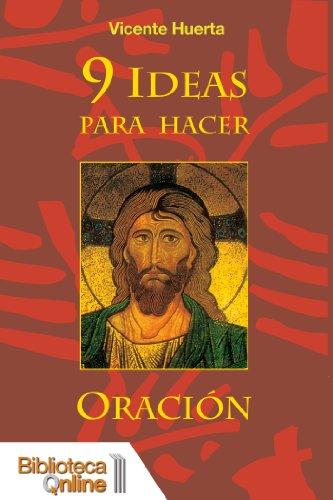 9 Ideas para hacer oración por Vicente Huerta Solá