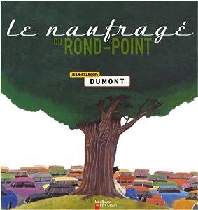 """Afficher """"Le naufragé du rond-point"""""""