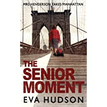 The Senior Moment: A Highly Unconventional Heist Thriller (Angela Tate Investigations Book 2)