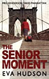 The Senior Moment (Degrees of Separation Book 2) by Eva Hudson