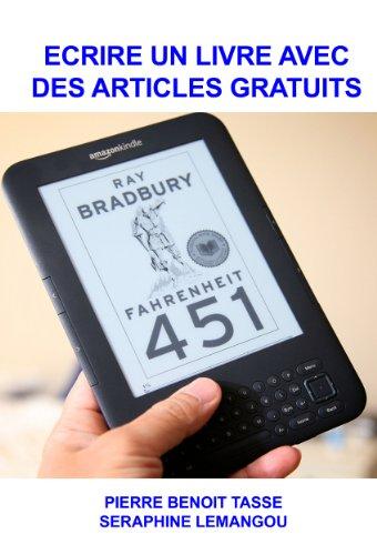 Ecrire un livre avec des articles gratuits par Séraphine Lemangou
