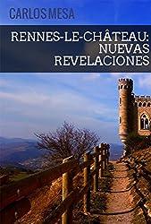 Rennes-le-Château: nuevas revelaciones (Spanish Edition)