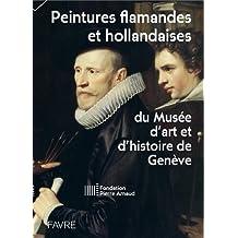 Peintures flamandes et hollandaises du Musée d'art et d'histoire de Genève