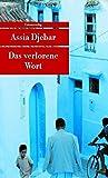 Das verlorene Wort (Unionsverlag Taschenbücher) - Assia Djebar