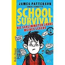School Survival - Die schlimmsten Jahre meines Lebens (Reihe Hanser)
