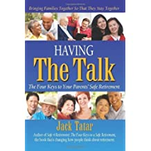 Having The Talk: The Four Keys to Your Parents' Safe Retirement by Tatar, Jack (2013) Paperback