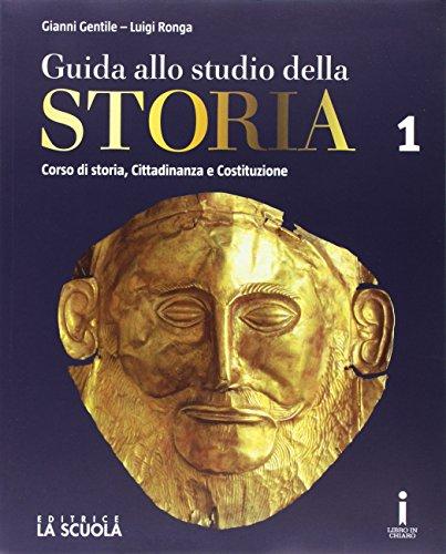Guida allo studio della storia. Ediz. plus. Per le Scuole superiori. Con e-book. Con espansione online: 1