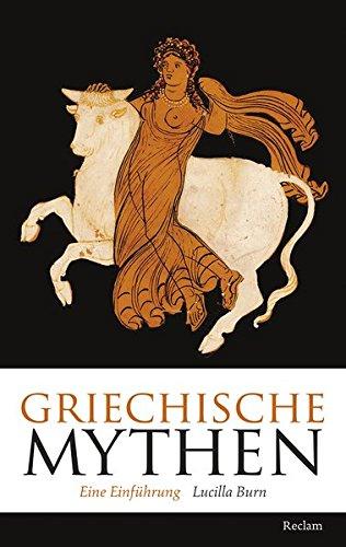 Griechische Mythen: Eine Einführung (Reclam Taschenbuch, Band 20371)