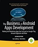 The Business of Android Apps Development: Making and Marketing Apps that Succeed on Google Play, Amazon Appstore and More by Mark Rollins (2013-07-22)