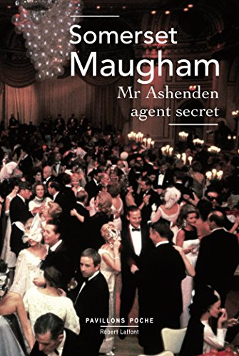 Mr Ashenden agent secret (PAVILLONS POCHE) par Somerset MAUGHAM