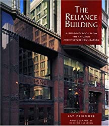 The Reliance Building: A Building Book from the Chicago Architeture Foundation (Pomegranate Catalog)