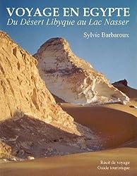 Voyage en Egypte - Du désert Libyque au lac Nasser
