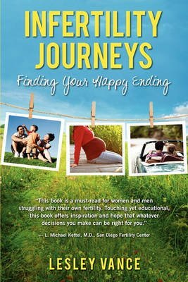 [(Infertility Journeys : Finding Your Happy Ending)] [By (author) Lesley Vance] published on (May, 2011)