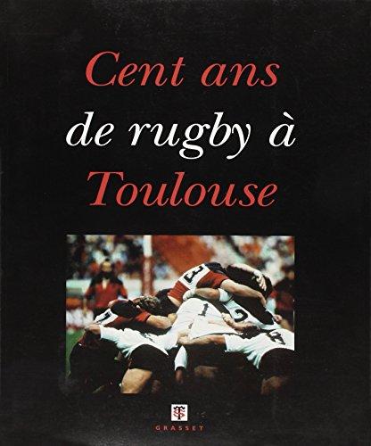 Cent ans de rugby à Toulouse par Collectif