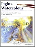 Light in Watercolour (Step-by-Step Leisure Arts) by Jackie Barrass (2000-01-12)