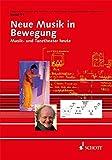 Neue Musik in Bewegung: Musik- und Tanztheater heute (Veröffentlichungen des Instituts für Neue Musik und Musikerziehung, Darmstadt, Band 51)