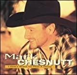 Songtexte von Mark Chesnutt - I Don't Want to Miss a Thing