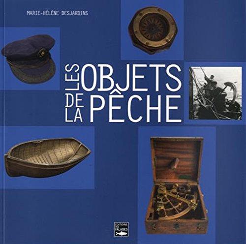 Les objets de la pêche par Marie-Hélène Desjardins