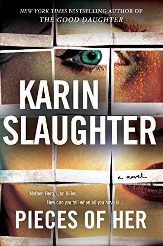 Pieces of Her: A Novel por Karin Slaughter