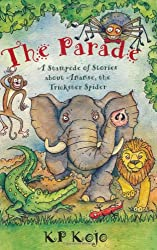 The Parade: A Stampede of Stories about Ananse the Trickster Spider