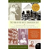 The Man in the White Sharkskin Suit: A Jewish Family's Exodus from Old Cairo to the New World
