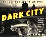 Dark City: The Lost World of Film Noir