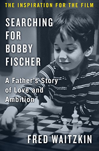 searching-for-bobby-fischer-a-fathers-story-of-love-and-ambition
