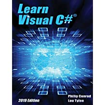 Learn Visual C# 2019 Edition: A Step-By-Step Programming Tutorial