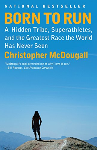 Born to Run: A Hidden Tribe, Superathletes, and the Greatest Race the World Has Never Seen (Vintage Books) por Christopher McDougall