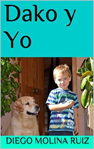 Dako y Yo (Aventuras de Saúl nº 1) por Diego Molina Ruiz
