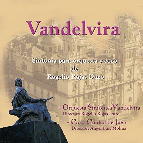 Vandelvira de Orquesta Sinfónica Vandelvira & Coro Ciudad de Jaén Rogelio Rojas Duro en Amazon Music - Amazon.es